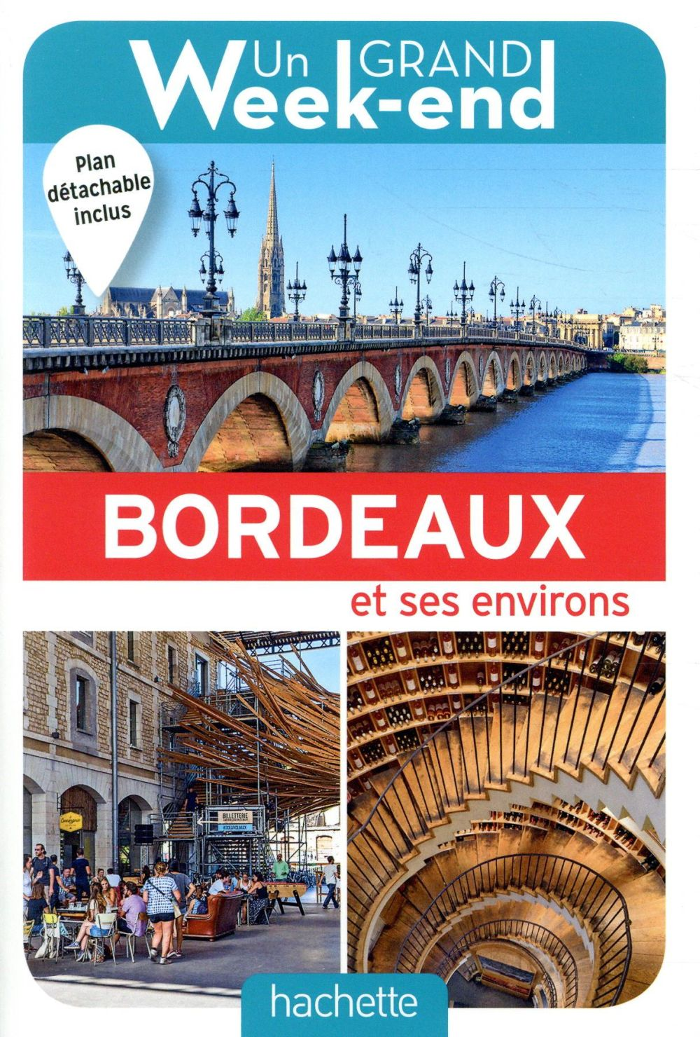 UN GRAND WEEK-END A BORDEAUX. LE GUIDE